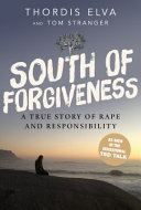 South of Forgiveness - A True Story of Rape and Responsibility