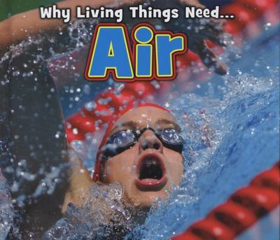 AIR WHY LIVING THINGS NEED