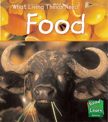 FOOD WHAT LIVING THINGS NEED