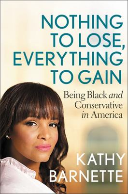 Nothing to Lose, Everything to Gain - Being Black and Conservative in America