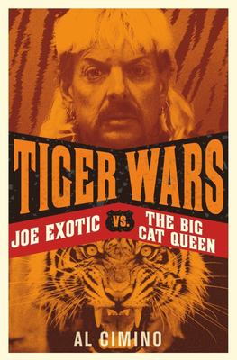 Tiger Wars - Joe Exotic vs. the Big Cat Queen