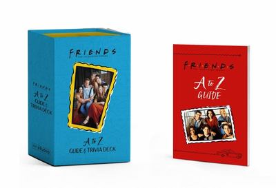 Friends: a to Z Guide and Trivia Deck
