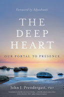 The Deep Heart - Our Portal to Presence