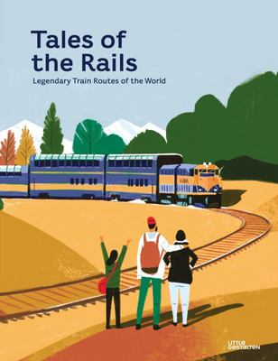 Tales of the Rails - Legendary Train Routes of the World