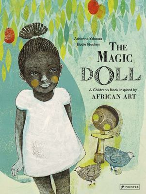 The Magic Doll - A Children's Book Inspired by African Art