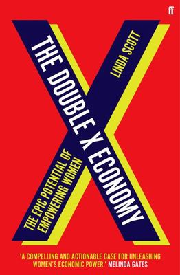 The Double X Economy - The Epic Potential of Empowering Women
