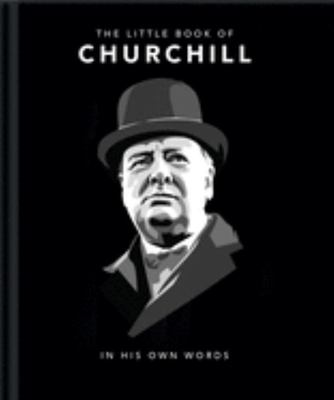 The Little Book of Churchill - In His Own Words