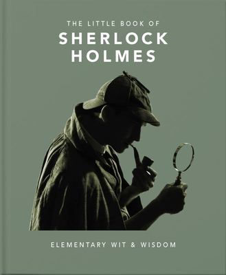The Little Book of Sherlock Holmes - Elementary Wit and Wisdom