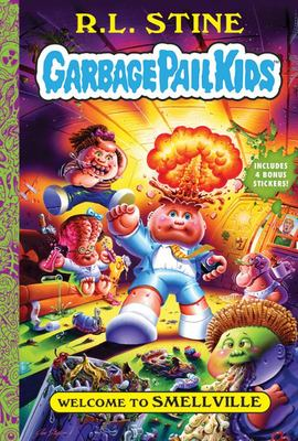 Welcome to Smellville - Garbage Pail Kids Book 1