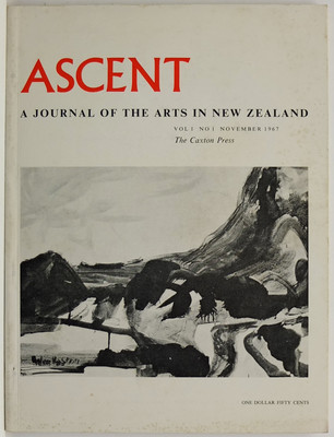 Ascent A Journal of the Arts in New Zealand Vol. I No.1. November 1967