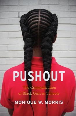 Pushout - The Criminalization of Black Girls in Schools