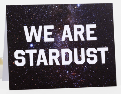 We Are Stardust greeting card