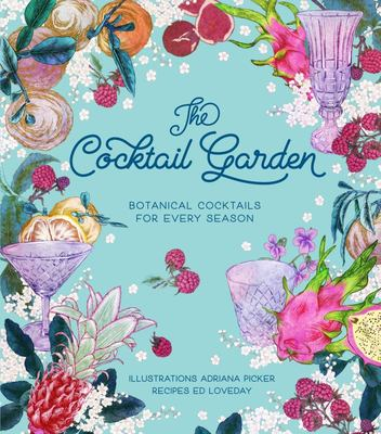 Cocktail Garden : Botanical cocktails for every season