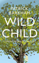 Wild Child - Coming Home to Nature