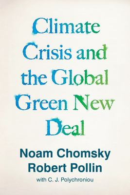 Climate Crisis and the Global Green New Deal - The Political Economy of Saving the Planet