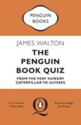 The Penguin Book Quiz: From the Very Hungry Caterpillar to Ulysses