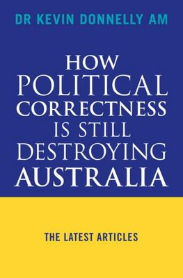 How Political Correctness is Still Destroying Australia