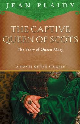 The Captive Queen of Scots - Mary, Queen of Scots