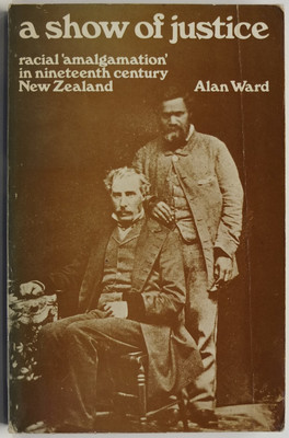 A Show of Justice: racial amalgamation in nineteenth century New Zealand