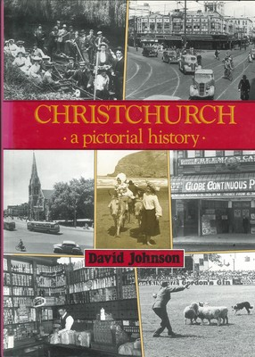 Christchurch - A Pictorial History