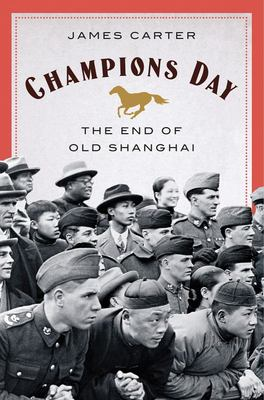 Champions Day - The End of Old Shanghai