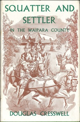 Squatter and Settler In the Waipara County