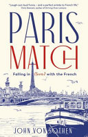 Paris Match - The Fine Art of Becoming Everyday French