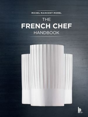 The French Chef Handbook - La Cuisine de Reference