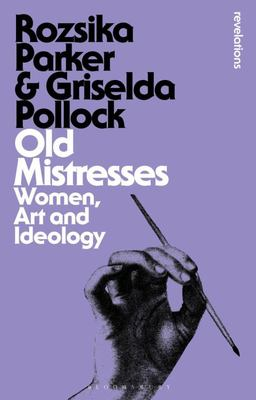 Old Mistresses - Women, Art and Ideology