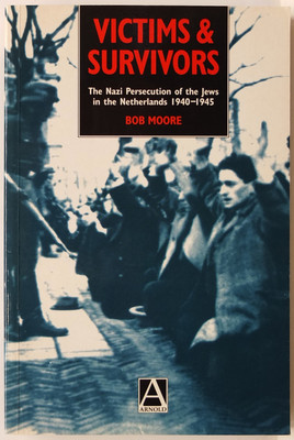 Victims & Survivors: The Nazi Persecution of the Jews in the Netherlands 1940-1945