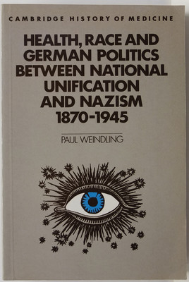 Health, Race And German Politics Between National Unification And Nazism, 1870-1945