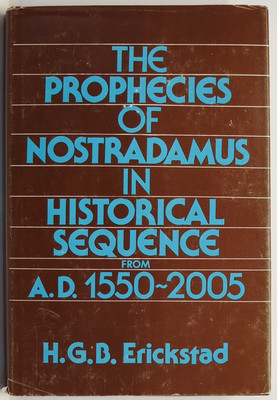 The Prophecies of Nostradamus in Historical Sequence from A. D. 1550-2005