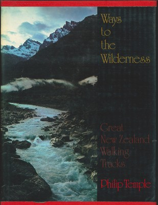 Ways to the Wilderness - Great New Zealand Walking Tracks