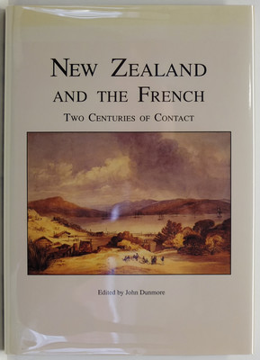 New Zealand and the French - Two Centuries of Contact