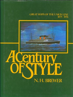 A Century of Style Great Ships of the Union Line1875-1976