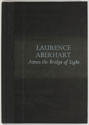 Laurence Aberhart: Across the Bridge of Sighs