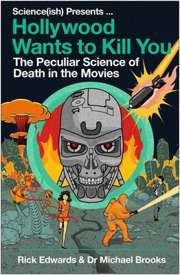 Hollywood Wants to Kill You - The Peculiar Science of Death in the Movies