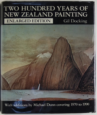 Two Hundred Years of New Zealand Painting enlarged edition with additions by Michael Dunn covering 1970 to1990