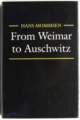 From Weimar to Auschwitz - Essays in German History