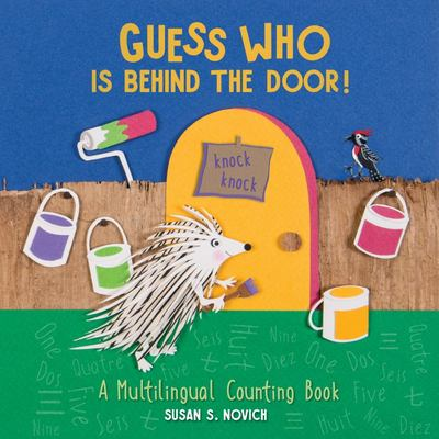 Guess Who Is Behind the Door - A Counting Book in 4 Languages