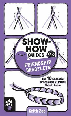Friendship Bracelets (Show-How Guides)