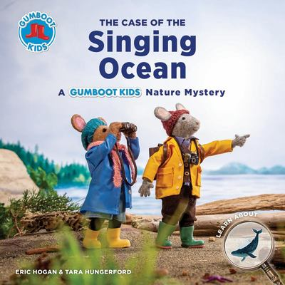 The Case of the Singing Ocean - A Gumboot Kids Nature Mystery