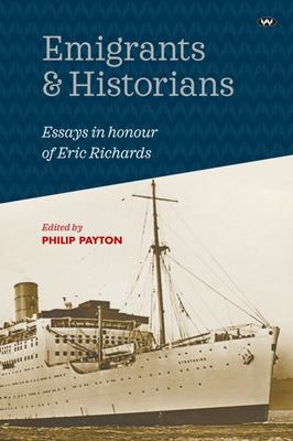 Emigrants and Historians: Essays in Honour of Eric Richards