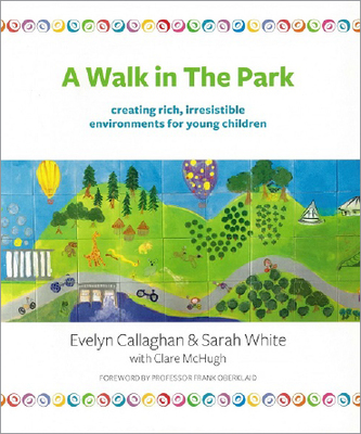 WALK IN THE PARK CREATING RICH IRRESISTIBLE ENVIRONMENTS FOR
