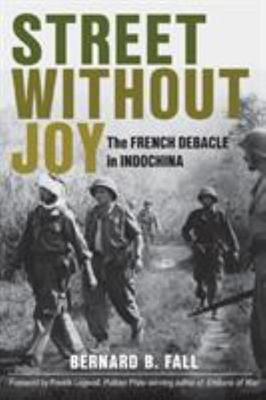 Street Without Joy - The French Debacle in Indochina