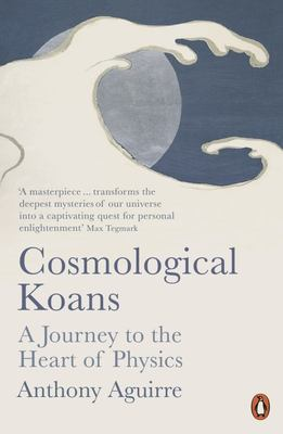 Cosmological Koans - A Journey to the Heart of Physics