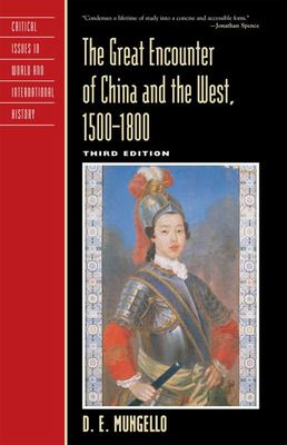 The Great Encounter of China and the West, 1500 1800