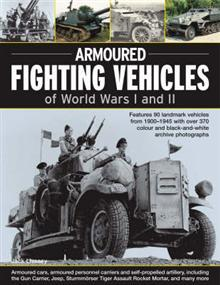 Armoured Fighting Vehicles of World Wars 1 and 2