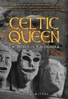 Celtic Queen: The World of Cartimandua