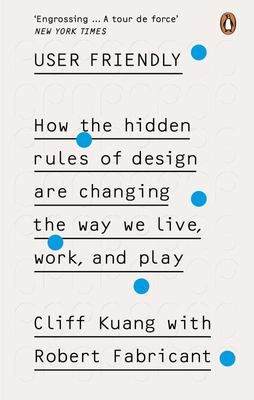 User Friendly - Hidden Rules of Design